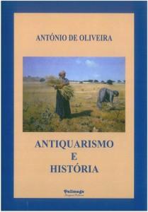 OLIVEIRA,-António-de---Antiquarismo-e-História.-Para-a-história-da-historiografia-(séculos-XVII-XXI),-Coimbra,-Palimage---Centro-de-História-da-Sociedade-e-da-Cultura,-2013-1