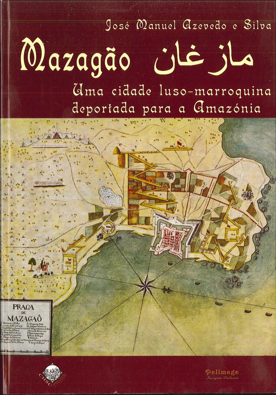 Mazagão-Uma-Cidade-Luso-Marroquiana-Deportada-para-a-Amazónia-Estudo-e-publicação-de-fontes-1