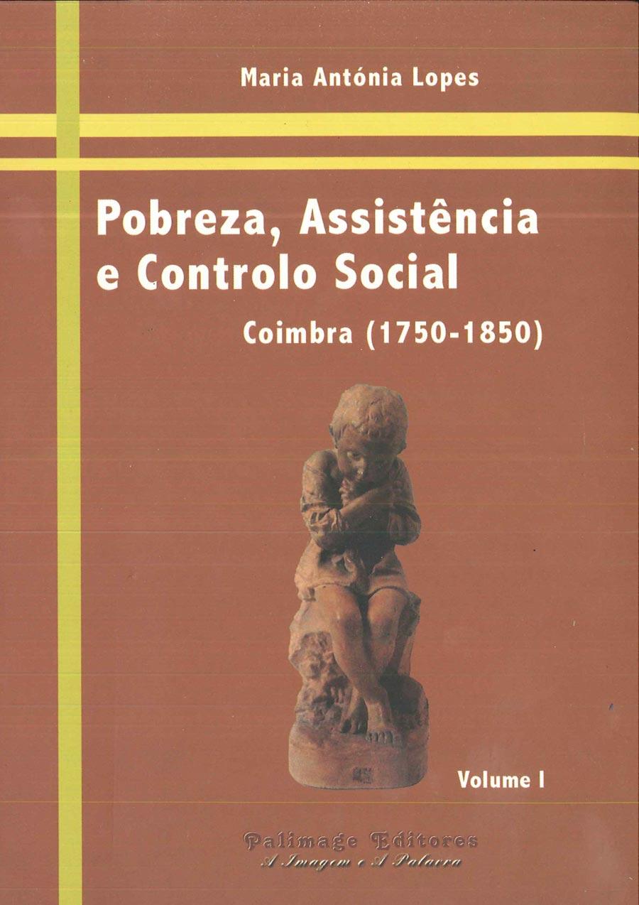Pobreza,-Assistência-e-Controlo-Social-Coimbra-(1750-1850)-Volume-I-1