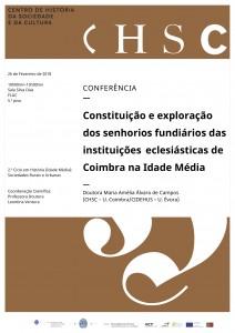 Conferência - 26 de Fevereiro - Constituição e exploração dos senhorios fundiários das instituções eclesiásticas de Coimbra na Idade Média