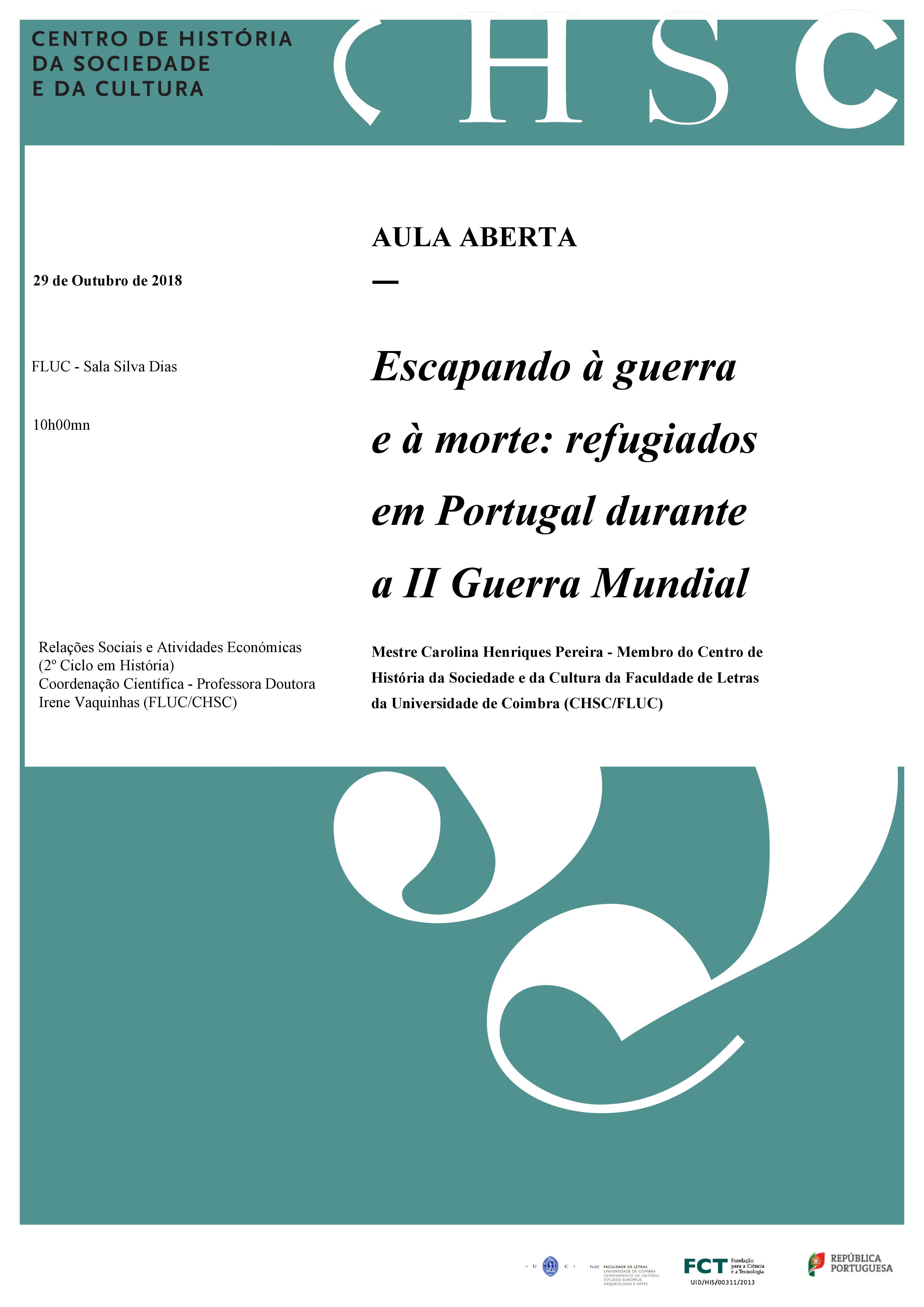 AULA ABERTA – ESCAPANDO À GUERRA E À MORTE: REFUGIADOS EM PORTUGAL DURANTE A II GUERRA MUNDIAL