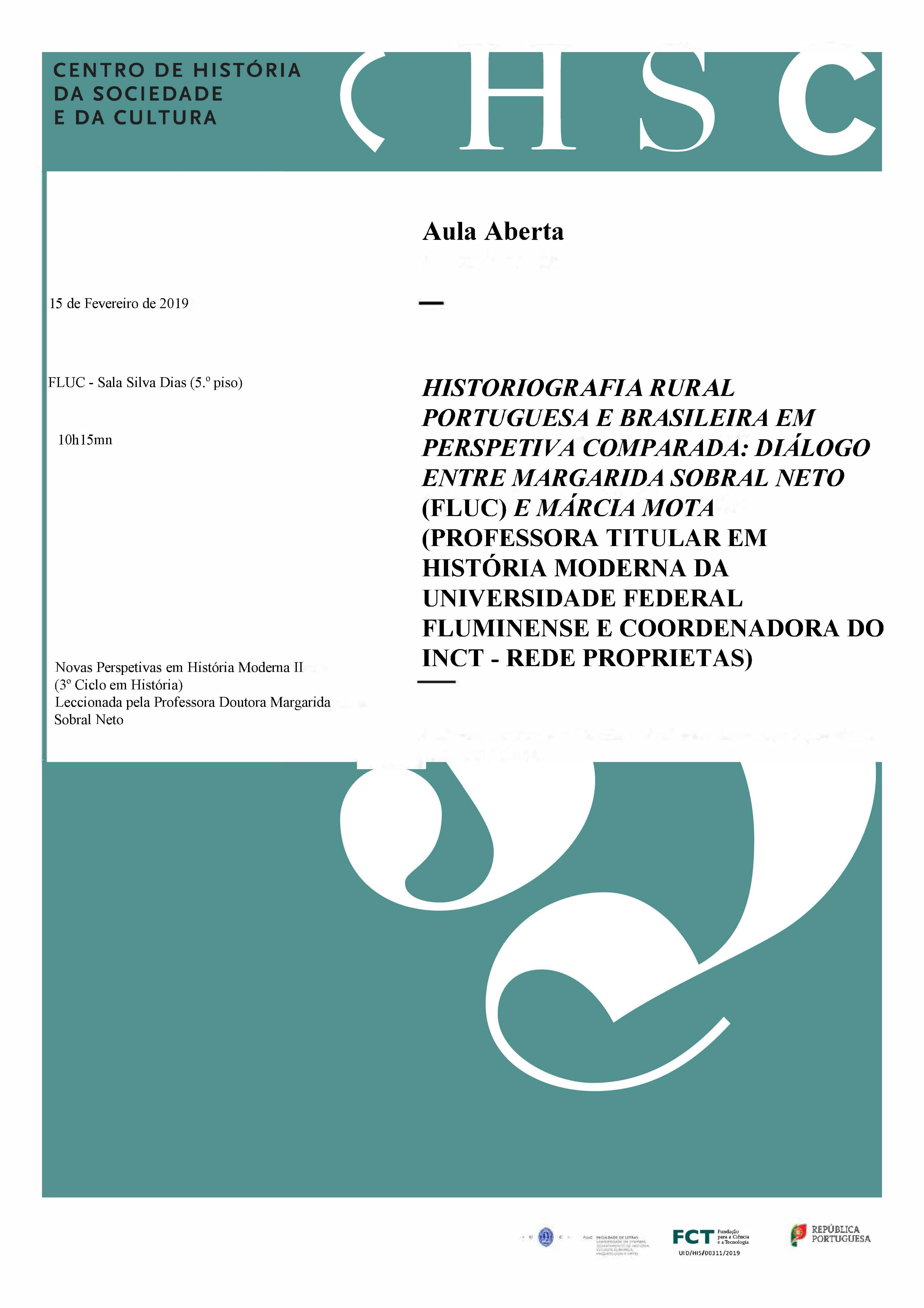 AULA ABERTA – HISTORIOGRAFIA RURAL PORTUGUESA E BRASILEIRA EM PERSPETIVA COMPARADA: DIÁLOGO ENTRE MARGARIDA SOBRAL NETO  (FLUC) E MÁRCIA MOTA  (PROFESSORA TITULAR EM HISTÓRIA MODERNA DA UNIVERSIDADE FEDERAL FLUMINENSE E COORDENADORA DO INCT – REDE PROPRIETAS)