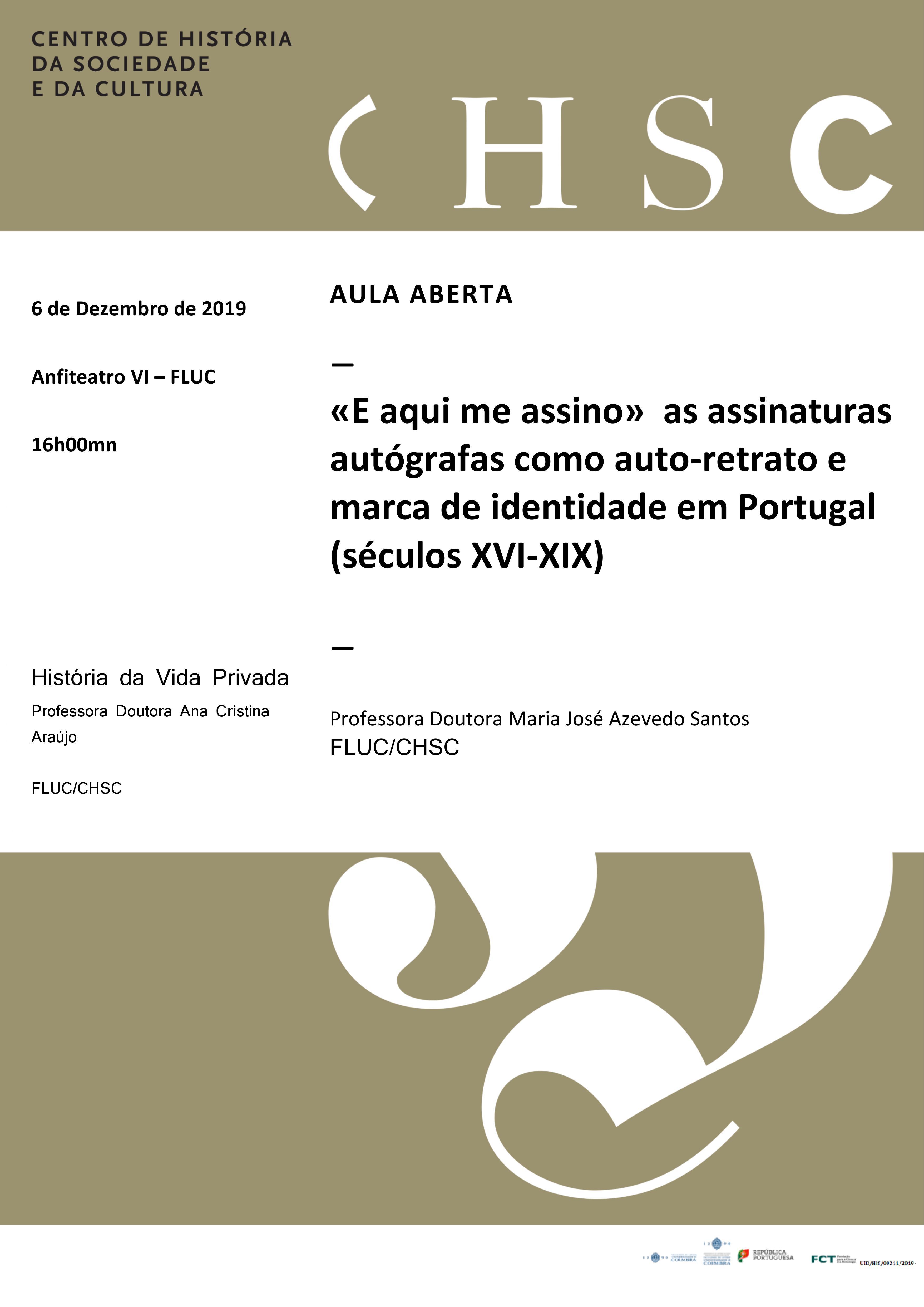"""AULA ABERTA – """"E AQUI ME ASSINO"""" AS ASSINATURAS AUTÓGRAFAS COMO AUTO-RETRATO E MARCA DE IDENTIDADE EM PORTUGAL (SÉCULOS XVI-XIX)"""