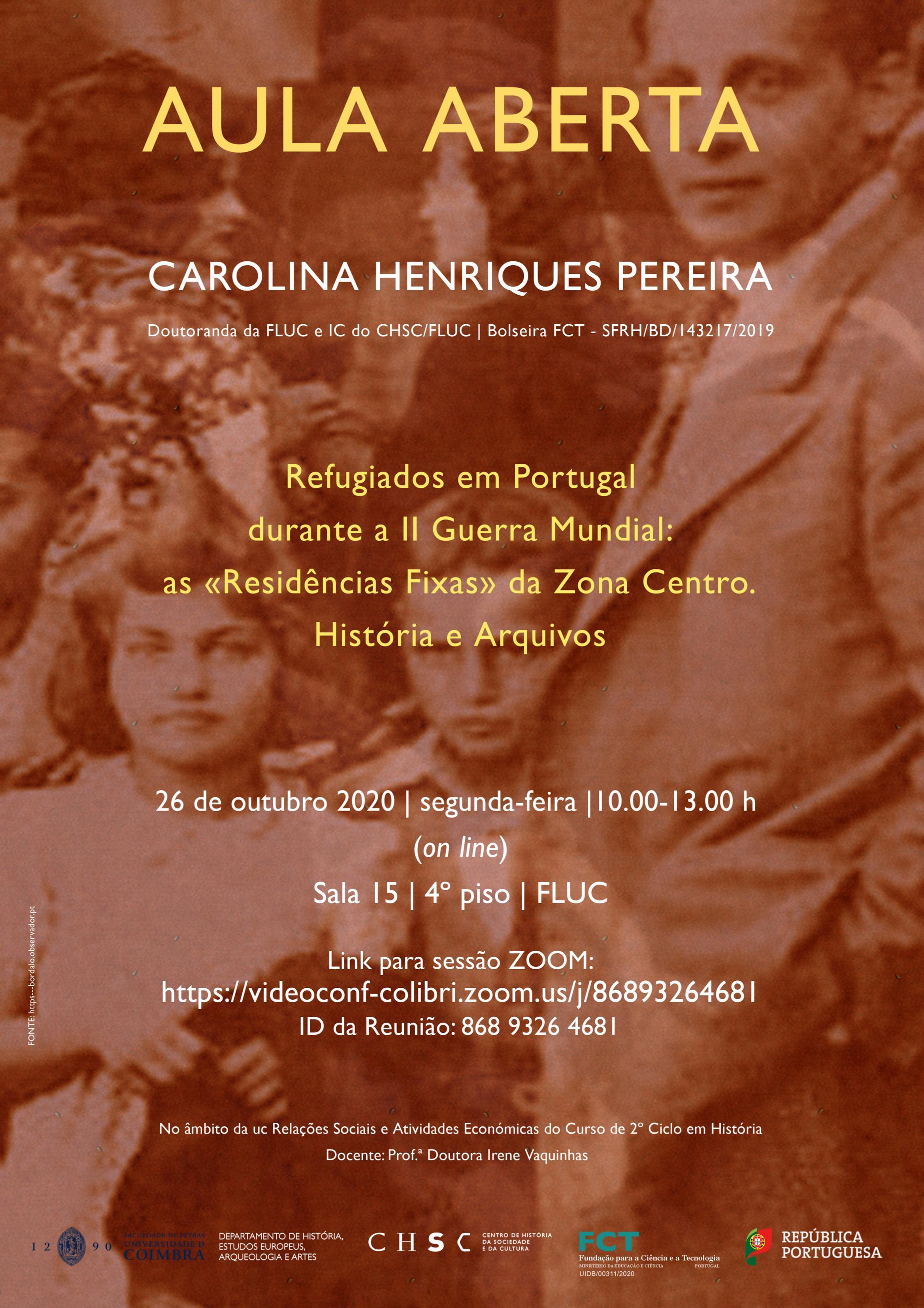 """AULA ABERTA – REFUGIADOS EM PORTUGAL DURANTE A II GUERRA MUNDIAL: AS """"RESIDÊNCIAS FIXAS"""" DA ZONA CENTRO. HISTÓRIA E ARQUIVOS"""