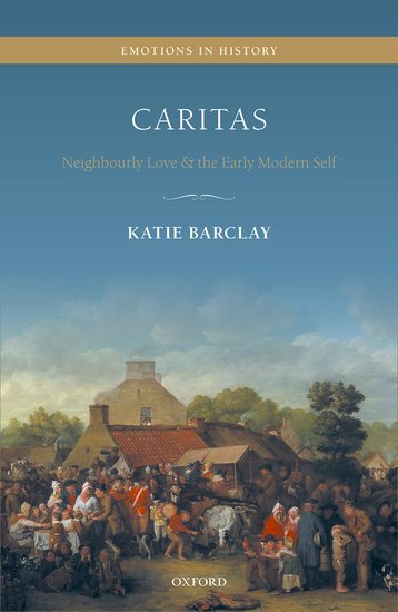 Caritas: Neighbourly Love and the Early Modern Self